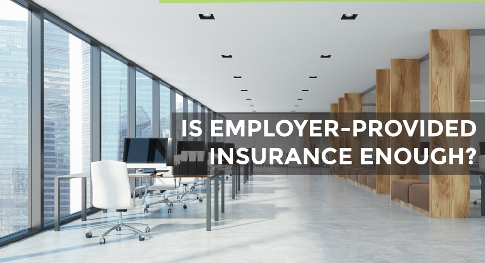 blog image of a corporate office; blog title: Is Employer Provided Insurance Enough