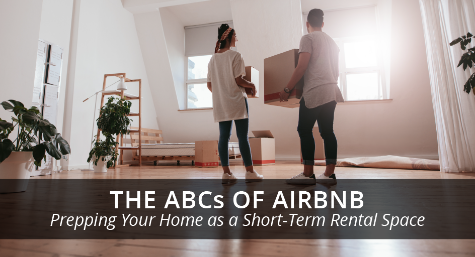 blog image of a short term vacation rental; blog title: The ABCs of Airbnb: Prepping Your Home as a Short-Term Rental Space